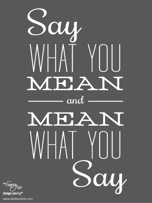 Mean What You Say Images Say-what-you-mean